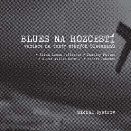 Blues na rozcestí - Michal Bystrov - e-kniha