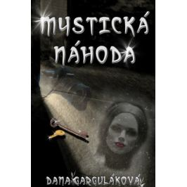 Mystická náhoda - Dana Garguláková - e-kniha