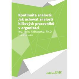 Kontinuita znalostí: Jak uchovat znalosti klíčových pracovníků v organizaci - Hana Urbancová - e-kniha