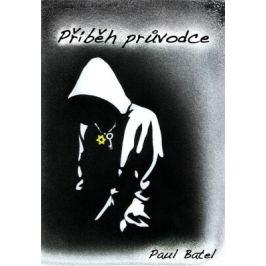 Příběh průvodce - Paul Batel - e-kniha