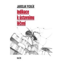 Indikace k ústavnímu léčení - Jaroslav Pichlík - e-kniha