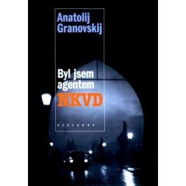 Byl jsem agentem NKVD - Anatolij Granovskij - e-kniha
