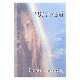 (Bá)snění - Pavel Lahodný - e-kniha