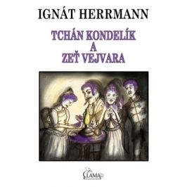 Tchán Kondelík a zeť Vejvara - Ignát Herrmann - e-kniha