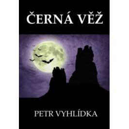 Černá věž - Petr Vyhlídka - e-kniha