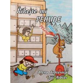 Říkejte mi PEHUDE (Pekelně Hustej Detektiv) - Alena Arbterová, Jiří Arbter - e-kniha
