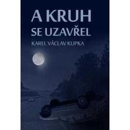 A kruh se uzavřel - Karel Václav Kupka - e-kniha