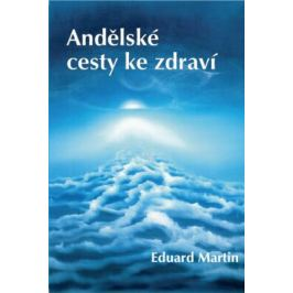 Andělské cesty ke zdraví - Eduard Martin - e-kniha