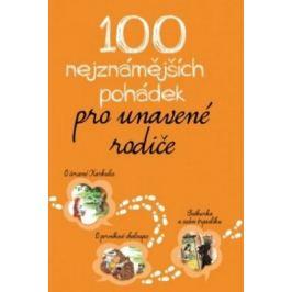 100 nejznámějších pohádek pro unavené rodiče - autorů kolektiv - e-kniha