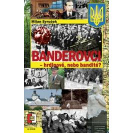 Banderovci - hrdinové nebo bandité? - Milan Syruček - e-kniha