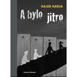 A bylo jitro - Sajjid Kašua - e-kniha