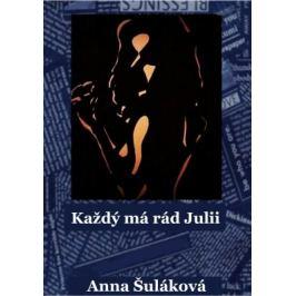 Každý má rád Julii - Anna Šuláková - e-kniha