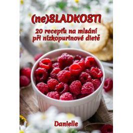 (ne)SLADKOSTI - Danielle - e-kniha
