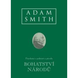 Bohatství národů (Pojednání o podstatě a původu bohatství národů) - Adam Smith - e-kniha