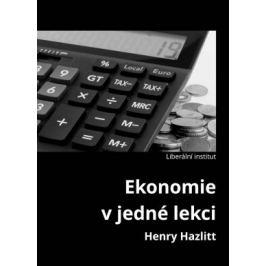 Ekonomie v jedné lekci - Henry Hazlitt - e-kniha