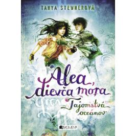 Alea, dievča mora 3 – Tajomstvá oceánov - Tanya Stewnerová - e-kniha