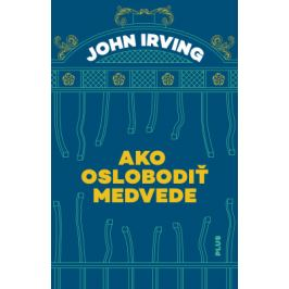 Ako oslobodiť medvede - John Irwing - e-kniha