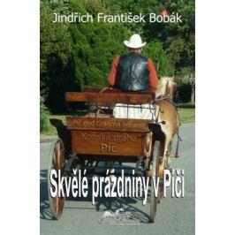 Skvělé prázdniny v Píči - Jindřich František Bobák - e-kniha