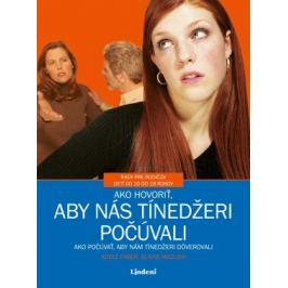 Ako hovoriť, aby nás tínedžeri počúvali - Adele Faber, Elaine Mazlish - e-kniha