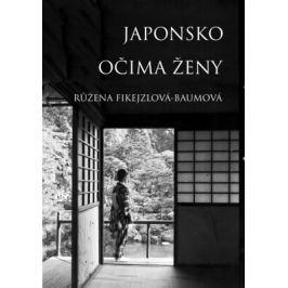 Japonsko očima ženy - Růžena Fikejzlová - Baumová - e-kniha