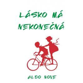 Lásko má nekonečná - Aldo Nove - e-kniha