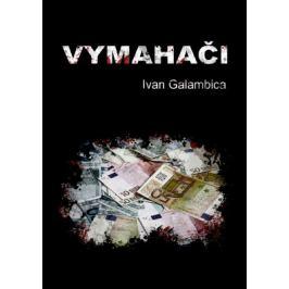Vymahači - Ivan Galambica - e-kniha