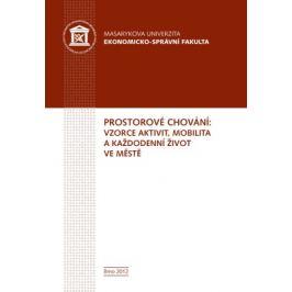 Prostorové chování: vzorce aktivit, mobilita a každodenní život ve městě - Bohumil Frantál, Jaroslav Maryáš - e-kniha