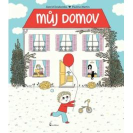 Můj domov - Astrid Desbordes