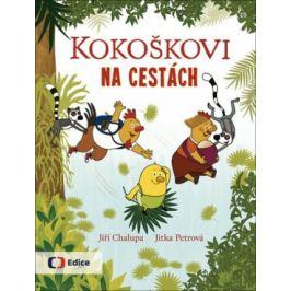 Kokoškovi na cestách - Jiří Chalupa, Jitka Petrová