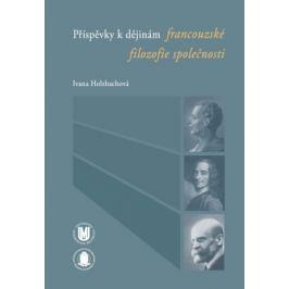Příspěvky k dějinám francouzské filozofie společnosti - Holzbachová Ivana - e-kniha