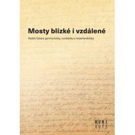 Mosty blízké i vzdálené - Aleš Urválek, Miluše Juříčková, Marta Kostelecká, Jiří Munzar - e-kniha