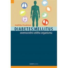 Diabetes mellitus - onemocnění celého organismu - Jindřiška Perušičová
