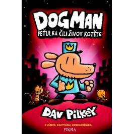 Dogman: Peťulka čili život kotěte - Dav Pilkey