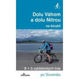 Dolu Váhom a dolu Nitrou na bicykli - Eva Dučaiová