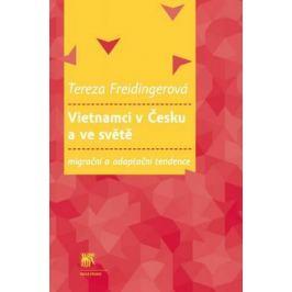 Vietnamci v Česku a ve světě: migrační a adaptační tendence - Tereza Freidingerová