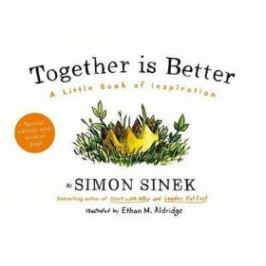 Together is Better : A Little Book of Inspiration - Simon Sinek