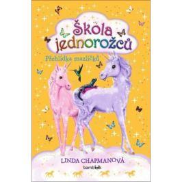 Škola jednorožců 5 - Přehlídka mazlíčků - Linda Chapmanová