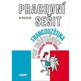 Francouzština pro začátečníky - Pracovní sešit - Marie Pravdová