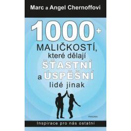 1000 + maličkostí, které dělají šťastní a úspěšní lidé jinak - Chernoff Marc a Angel