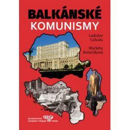 Balkánské komunismy - Ladislav Cabada, Markéta Kolarčíková