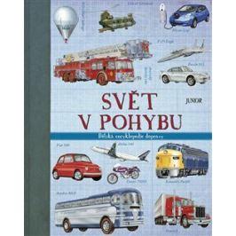 Svět v pohybu – Dětská encyklopedie dopravy - kolektiv autorů