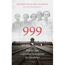 999: příběh žen z prvního transportu do Osvětimi - Heather Dune Macadamová
