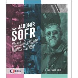 Jaromír Šofr - Služebník krásné kinematografie - Jan Lukeš