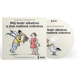 Můj bratr albatros a jiná rodinná zvěrstva - Zuzana Hubeňáková - audiokniha