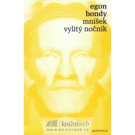 Mníšek, Vylitý nočník - Egon Bondy