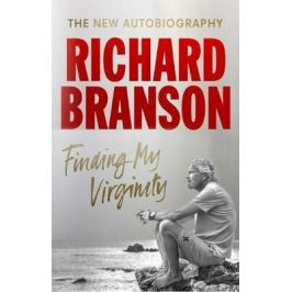 Finding My Virginity : The New Autobiography - Richard Branson