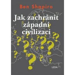 Jak zachránit západní civilizaci - Shapiro Ben