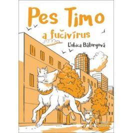 Pes Timo a fučivírus - Ľubica Bátoryová