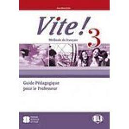 VITE! 3 - metodika + audio CD (3) - Domitille Hatuel, Anna Maria Crimi