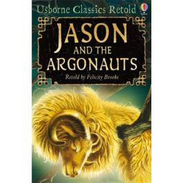 Usborne Classics Retold - Jason and the Argonauts - Felicity Brooks